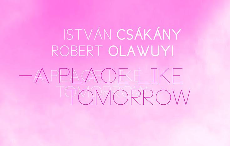 A Place Like Tomorrow / A holnap helye