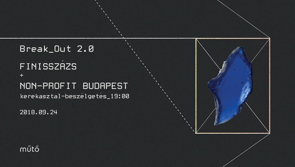 Non-Pofit Budapest + Break out 2.0 Finisszázs